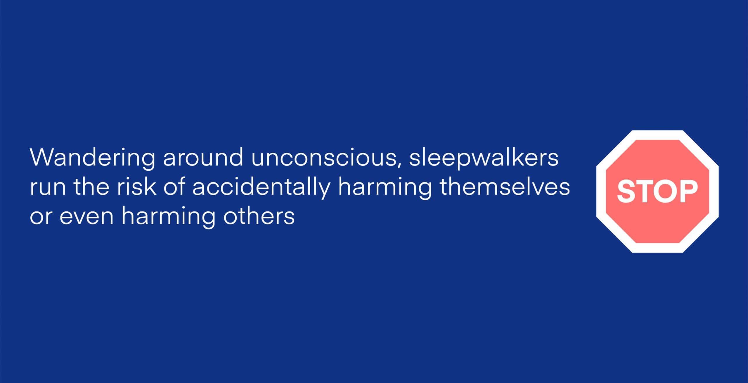 Preventing Sleepwalking