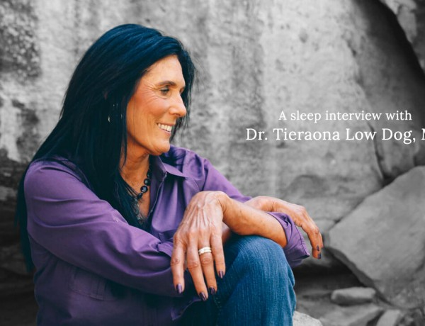 A Natural Approach to Better Sleep: An Interview with Tierona Low Dog, M.D.