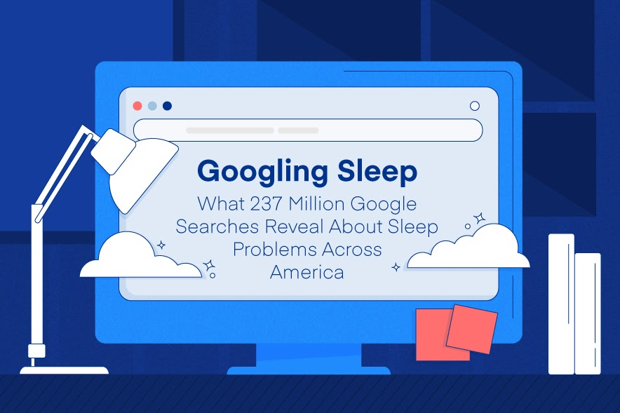 Googling Sleep: What 237 Million Google Searches Reveal About Sleep Problems Across America